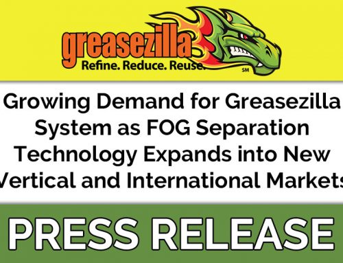 Growing Demand for Greasezilla System as FOG Separation Technology Expands into New Vertical and International Markets
